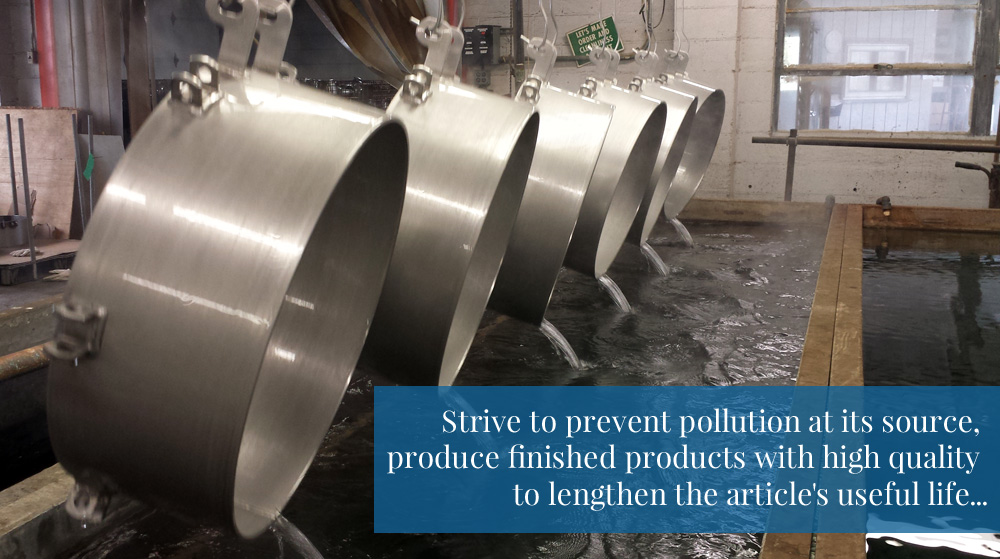 strive to prevent pollution at its source, produce finished products with high quality to lengthen the article's useful life